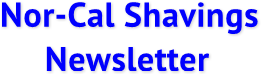 Nor-Cal Shavings       Newsletter